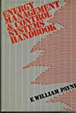 Energy Management and Control Systems Handbook, William Fox Payne, 0915586894