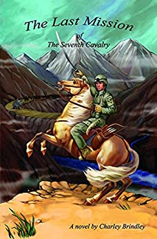 The Last Mission of the Seventh Cavalry by [Brindley, Charley]