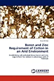 Boron and Zinc Requirement of Cotton in an Arid Environment, Niaz Ahmed, 3659158674