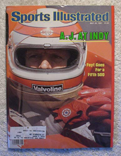A.J. Foyt - Indianapolis 500 - Sports Illustrated - May 25, 1981 - Auto Racing, Indy Car - SI