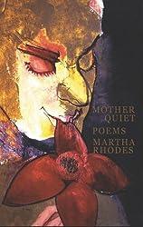 Mother Quiet by Martha Rhodes (2004-11-01)