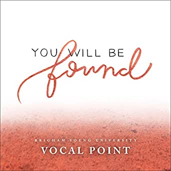 """You Will Be Found (From """"Dear Evan Hansen"""") by BYU Vocal"""