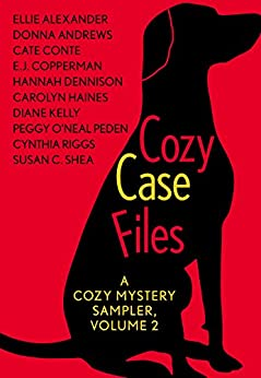 Cozy Case Files: A Cozy Mystery Sampler, Volume 2 by [Riggs, Cynthia, Dennison, Hannah, Shea, Susan C., Peden, Peggy O'Neal, Haines, Carolyn, Kelly, Diane, Alexander, Ellie, Andrews, Donna, Conte, Cate, Copperman, E.J.]
