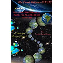 Buscando Vida Fuera de la Tierra y el Planeta de los Annunaki: ¿Habrá más planetas Tierra? (Un Pasado Diferenre nº 18) (Spanish Edition)