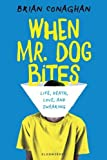 When Mr. Dog Bites