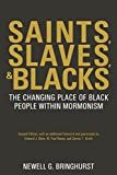 img - for Saints, Slaves, and Blacks: The Changing Place of Black People Within Mormonism, 2nd ed. (Greg Kofford Books) book / textbook / text book
