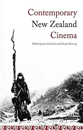 Contemporary New Zealand Cinema: From New Wave to Blockbuster (Tauris World Cinema Series)