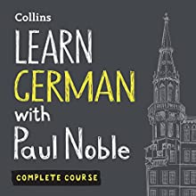 Learn German with Paul Noble: Complete Course: German Made Easy with Your Personal Language Coach Audiobook by Paul Noble Narrated by Paul Noble