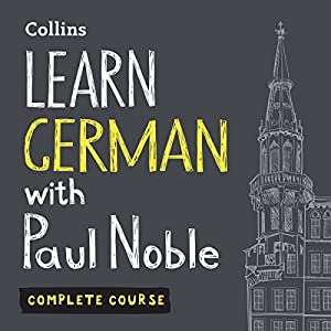 Learn German with Paul Noble: Complete Course: German Made Easy with Your Personal Language Coach Hörbuch