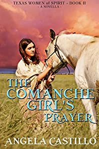 The Comanche Girl's Prayer by Angela Castillo ebook deal