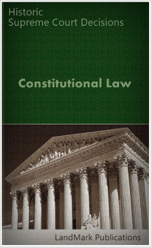 Constitutional Law: Casebook for Law Students (Constitutional Law Series) ()