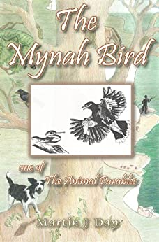 The Mynah Bird - who found his song (one of the Animal Parables) (English Edition) por [Day, Martin J]