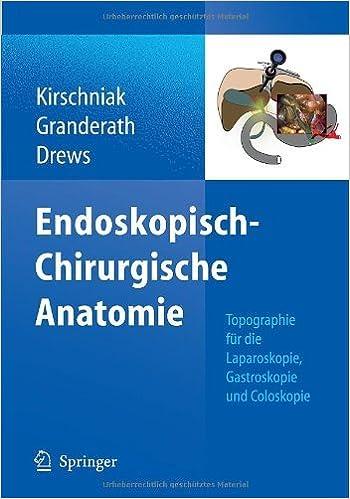 Endoskopisch-Chirurgische Anatomie: Topographie für die Laparoskopie ...