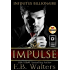 IMPULSE (Infinitus Billionaire Book 1)
