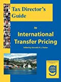 Tax Director's Guide to International Transfer Pricing, Brian E. Andreoli, 1602310017