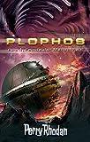 Plophos, Bd. 1: Feinde der Menschheit (Perry Rhodan )