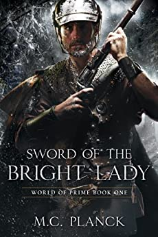 Sword of the Bright Lady (WORLD OF PRIME Book 1) by [Planck, M.C.]