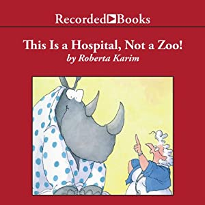 This Is a Hospital, Not a Zoo! Audiobook