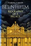 Blenheim: Biography of a Palace by Marian Fowler front cover
