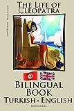 Learn Turkish - Bilingual Book (Turkish - English) The Life of Cleopatra