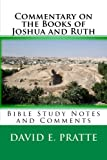 Commentary on the Books of Joshua and Ruth: Bible Study Notes and Comments