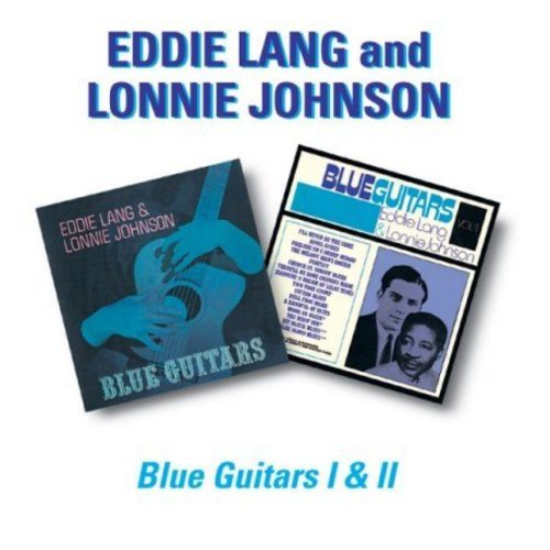 Eddie Lang and Lonnie Johnson Blue Guitars I and II