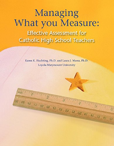 Managing What you Measure: Effective Assessment for Catholic High School Teachers Pdf