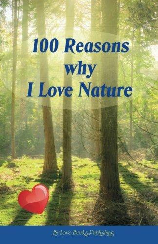 100 Reasons Why I Love Nature PDF
