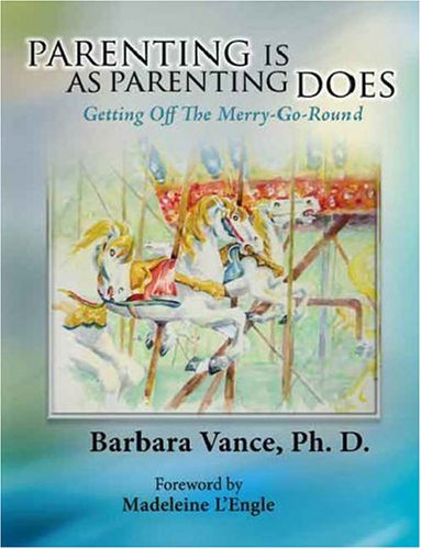 Parenting is as Parenting Does: Getting Off the Merry-Go-Round
