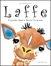 The Adventures of Laffe the Giraffe: Friends Don't Bully Friends (Series Book 1)