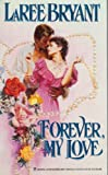 Forever, My Love, LaRee Bryant, 0821750739
