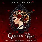 Queen Mab: A Tale Entwined with William Shakespeare's Romeo & Juliet   Kate Danley,William Shakespeare