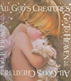 All God's Creatures Go to Heaven, Amy A. Nolfo-Wheeler, 0965253104