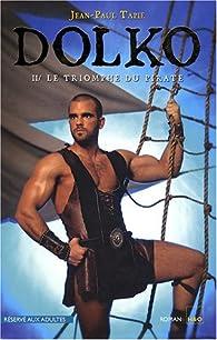 Dolko, Tome 2 : Le triomphe du pirate par Jean-Paul Tapie