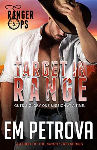 Target in Range (Ranger Ops Book 5) by [Petrova, Em]
