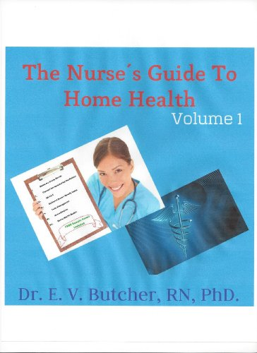The Nurse's Guide to Home Health Pdf