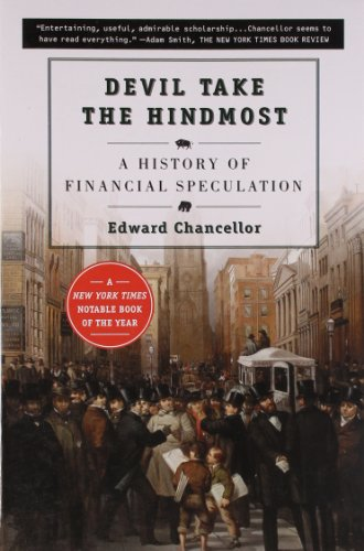 Devil Take the Hindmost: A History of Financial Speculation [Edward Chancellor] (Tapa Blanda)