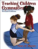 Teaching Children Gymnastics - 2nd, Peter Werner, 0736044345