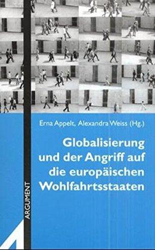 Globalisierung und der Angriff auf die europäischen Wohlfahrtsstaaten (Argument Sonderband) Taschenbuch – 1. Juni 2006 Erna Appelt Alexandra Weiss Argument Verlag mit Ariadne 3886192792