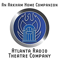 An Arkham Home Companion (Dramatized)