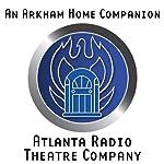 An Arkham Home Companion (Dramatized)   Brad Strickland