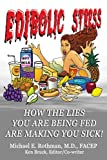 Edibolic Stress - How The Lies You Are Being Fed Are Making You Sick