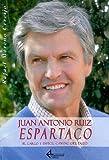 """Juan Antonio Ruiz """"Espartaco"""". El Largo Y Difícil Camino Del Éxito (Albero)"""