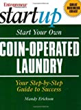Start Your Own Coin-Operated Laundry (Entrepreneur Magazines Start Up)