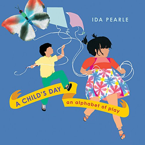 A Child's Day: An Alphabet of Play by Harcourt Children's Books