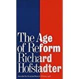 The Age of Reform: From Bryan to F.d.r. (English Edition)