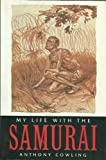 My Life with the Samurai, Anthony Crowling, 0864178123