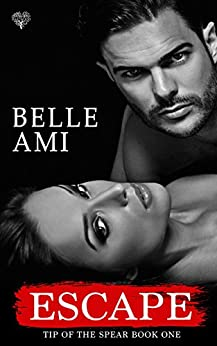 Escape (Tip of the Spear Book 1) by [Ami, Belle]