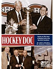 Hockey Doc: Stories on Fifty Years of Medical Care to the Montreal Canadiens