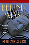 img - for By Dana Crowley Jack - Behind the Mask: Destruction and Creativity in Women's Aggression (1999-11-30) [Hardcover] book / textbook / text book